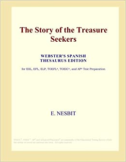The Story of the Treasure Seekers (Webster's Spanish Thesaurus