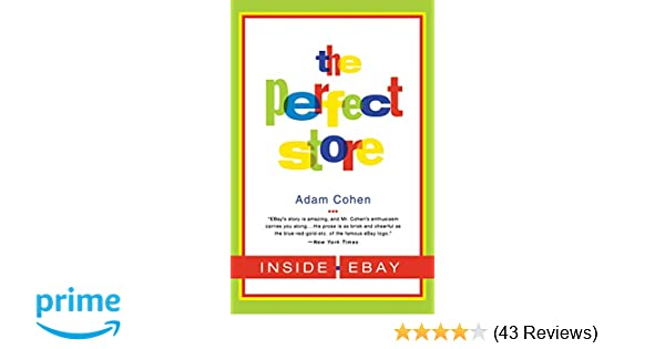 The Perfect Store: Inside eBay: Adam Cohen: 9780316164931