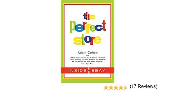The Perfect Store: Inside eBay: Amazon.es: Cohen, Adam: Libros en ...
