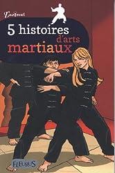 5 histoires d'arts martiaux