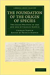 origin of species essays The foundations of the origin of species (two essays written in 1842 and 1844) [charles darwin] on amazoncom free shipping on qualifying offers we know from the.