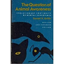 Question of Animal Awareness: Evolutionary Continuity of Mental Experience