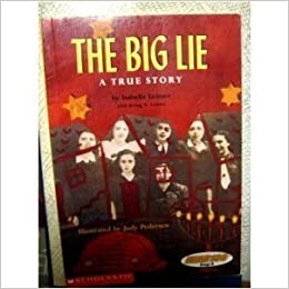 the big lie, a true story: isabella leitner: 9780439064255
