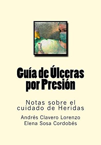 Guia de Ulceras por Presion (Notas sobre el cuidado de Heridas nº 11) (Spanish Edition)