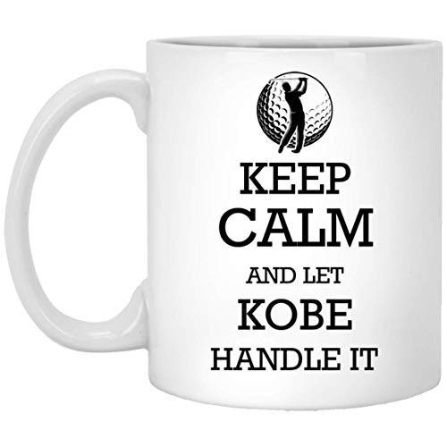 - Personalized mugs with names - Golf Keep Calm and let Kobe handle it Tea Cup - Customized mugs for Kobe, Adult or Men on Birthday, Xmas, Valentine, Independence Day - Golf Coffee Mug