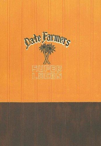 Date Farmers (Supor Locos)