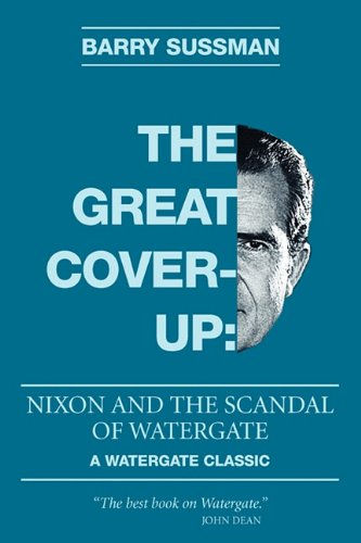 The Great Coverup: Nixon and the Scandal of Watergate by Catapulter Books