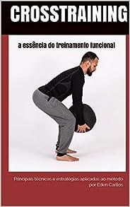 CrossTraining a essência do treinamento funcional: principais técnicas e estratégias aplicadas ao método (Educ