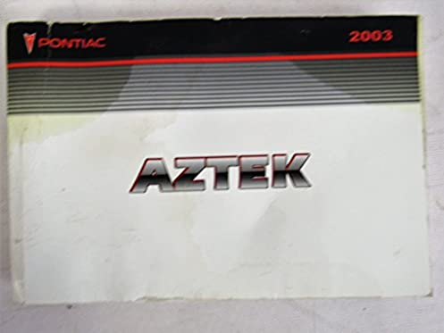 2003 pontiac aztek owners manual book amazon com books rh amazon com 2003 Pontiac Aztek Inside 2003 Nissan Frontier Xe King Cab