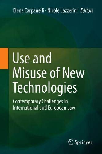 Use and Misuse of New Technologies: Contemporary Challenges in International and European Law