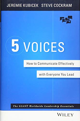 - 5 Voices: How to Communicate Effectively with Everyone You Lead