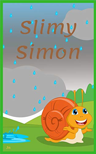 (Slimy Simon: A Tale of a Baby Snail (SS786 Book 1))