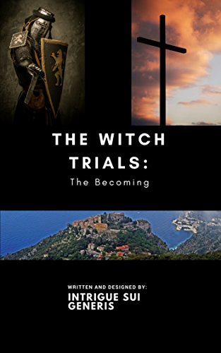 The Witch Trials: The Becoming by [Generis, Intrigue]