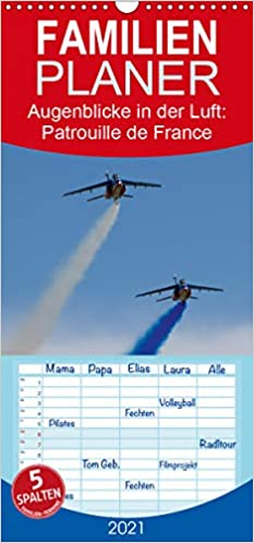 Patrouille De France Calendrier 2021 Augenblicke in der Luft: Patrouille de France   Familienplaner