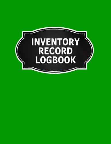 Read Online Inventory Record Logbook: Inventory Log Book Record Sheet Large 8.5 Inches By 11 Inches Stock Movement Ledger Office Supplies (Inventory Record Stock Ledger Book Series) (Volume 5) pdf