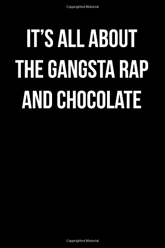 Read Online It's All About the Gangsta Rap and Chocolate: Blank Lined Journal ebook