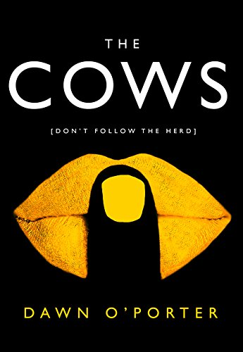 The Cows: The Bold, Brilliant and Hilarious Sunday Times Top Ten Bestseller by HARPER COLLINS PUBLISHERS