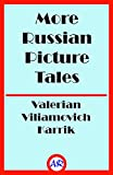 img - for More Russian Picture Tales (Illustrated) book / textbook / text book