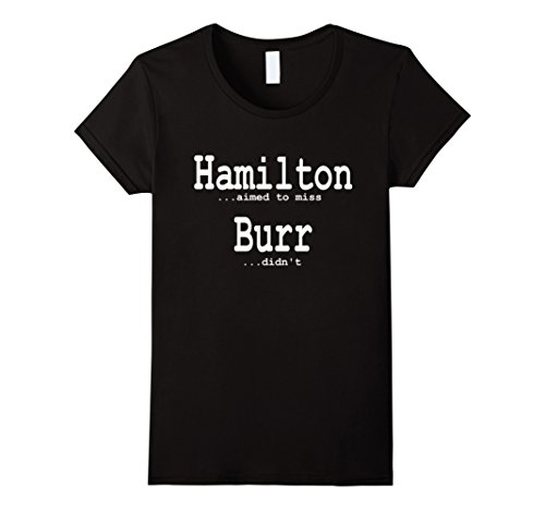 Women's Alexander Hamilton Fan T-Shirts - He Aimed to Miss Medium Black
