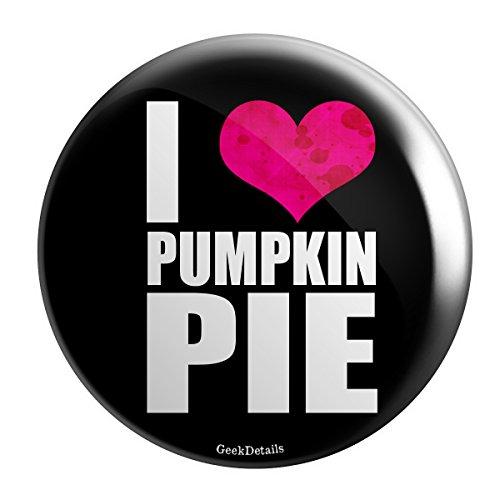 Geek Details I Love Pumpkin Pie 2.25