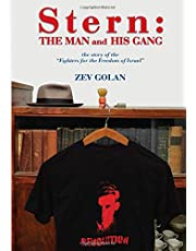 """Stern The Man and his Gang: The Story of the """"Fighters for the Freedom of Israel"""""""