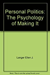 Personal Politics: The Psychology of Making It Paperback