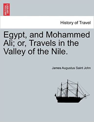 Book Egypt, and Mohammed Ali: or, Travels in the Valley of the Nile.