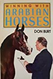 Winning with Arabian Horses, Don Burt, 0139608249