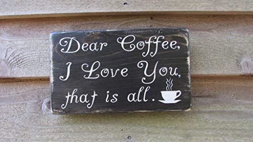 Coffe Quote Dear Coffee I Love You That is All Rustic Wood Sign Wooden Plaque Wall Decor