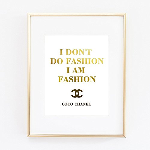 Coco I Don't Do Fashion I am a Fashion Gold Foil Typography Decor Print Wall Art Inspirational Motivation Quote fashion poster 0484 -