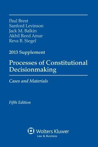 Processes Constitutional Decisionmaking: Cases and Materials 2013 Supplement
