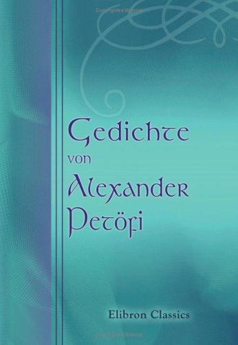Gedichte von Alexander Petöfi Taschenbuch – 21. März 2001 Sandor Petöfi Adamant Media Corporation 0543770419 POE000000