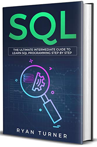 - SQL: The Ultimate Intermediate Guide to Learn SQL Programming Step by Step