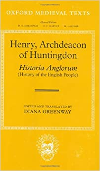 Henry, Archdeacon of Huntington: Historia Anglorum: The History of the English People (Oxford Medieval Texts)