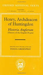 Henry, Archdeacon of Huntingdon: Historia Anglorum: The History of the English People (Oxford Medieval Texts)