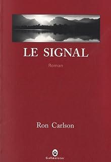 Le signal, Carlson, Ron