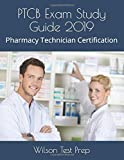 PTCB Exam Study Guide 2019: Pharmacy Technician