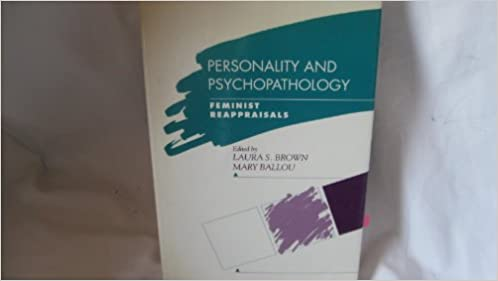 Personality and Psychopathology: Feminist Reappraisals