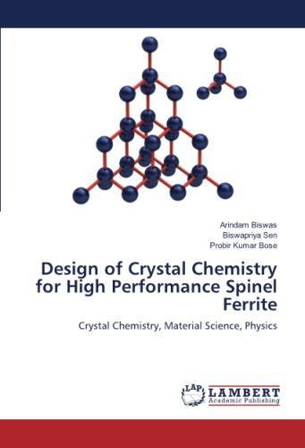 Design of Crystal Chemistry for High Performance Spinel Ferrite: Crystal Chemistry, Material Science, Physics