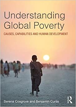 Understanding Global Poverty: Causes, Capabilities and Human Development