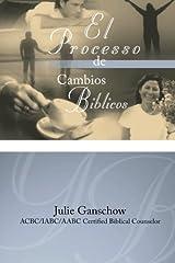 El Proceso de Cambios Biblicos (Spanish Edition) Paperback