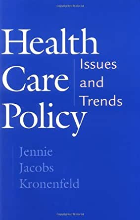 Health Care Policy Issues And Trends Kindle Edition By