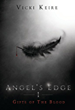Gifts of the Blood (Angel's Edge Book 1) (English Edition)