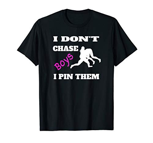 I Don't Chase Boys I Pin Them Shirt | Wrestling Gear MMA Tee ()