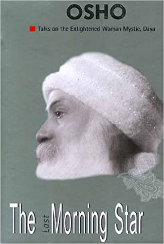 The Last Morning Star Talks On The Enlightened Woman Mystic Daya