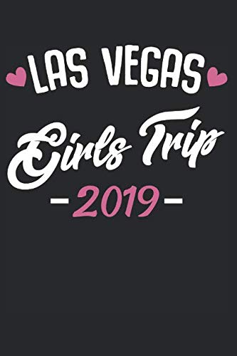 Las Vegas Girls Trip 2019: Best Gift Ideas Las Vegas Trip Weekend Bachelorette Getaway Composition College Notebook and Diary to Write In / 140 Pages of Ruled Lined & Blank Paper / 6