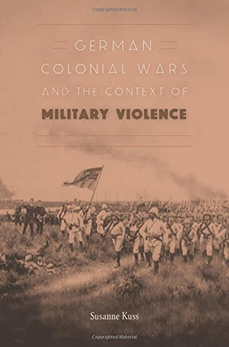 German Colonial Wars and the Context of Military Violence ebook