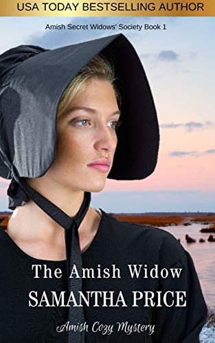 The Amish Widow: Amish Cozy Mystery (Amish Secret Widows' Society Book 1)