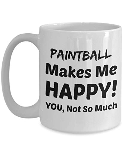 PAINTBALL Coffee Mug - Paintball Makes Me Happy - You Not So Much