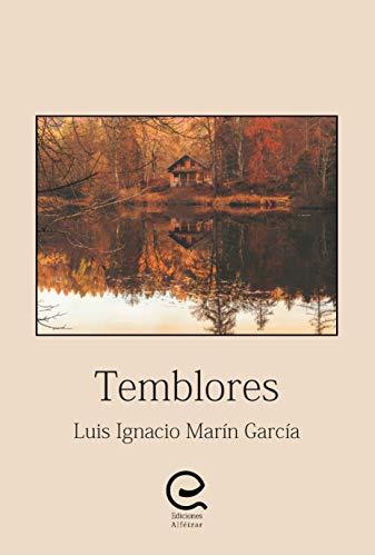 Amazon Com Temblores Spanish Edition Ebook Luis Ignacio
